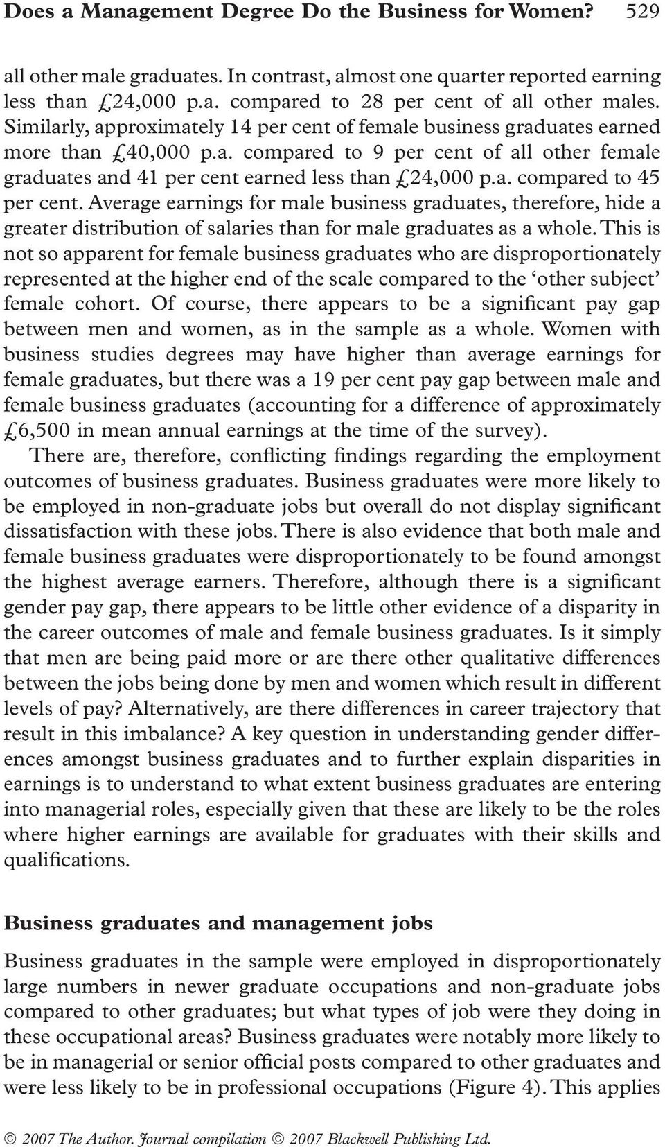 Average earnings for male business graduates, therefore, hide a greater distribution of salaries than for male graduates as a whole.