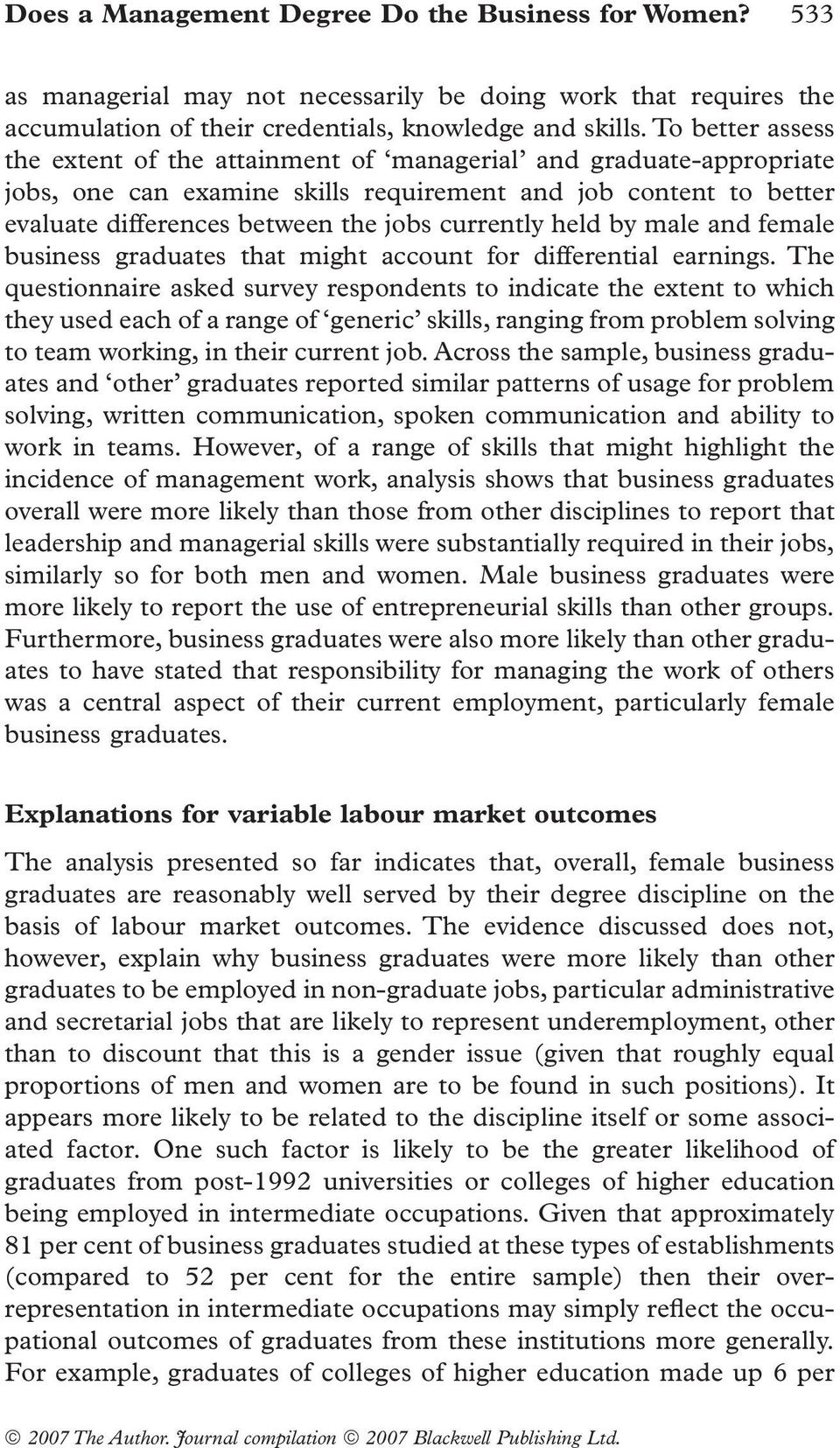 held by male and female business graduates that might account for differential earnings.