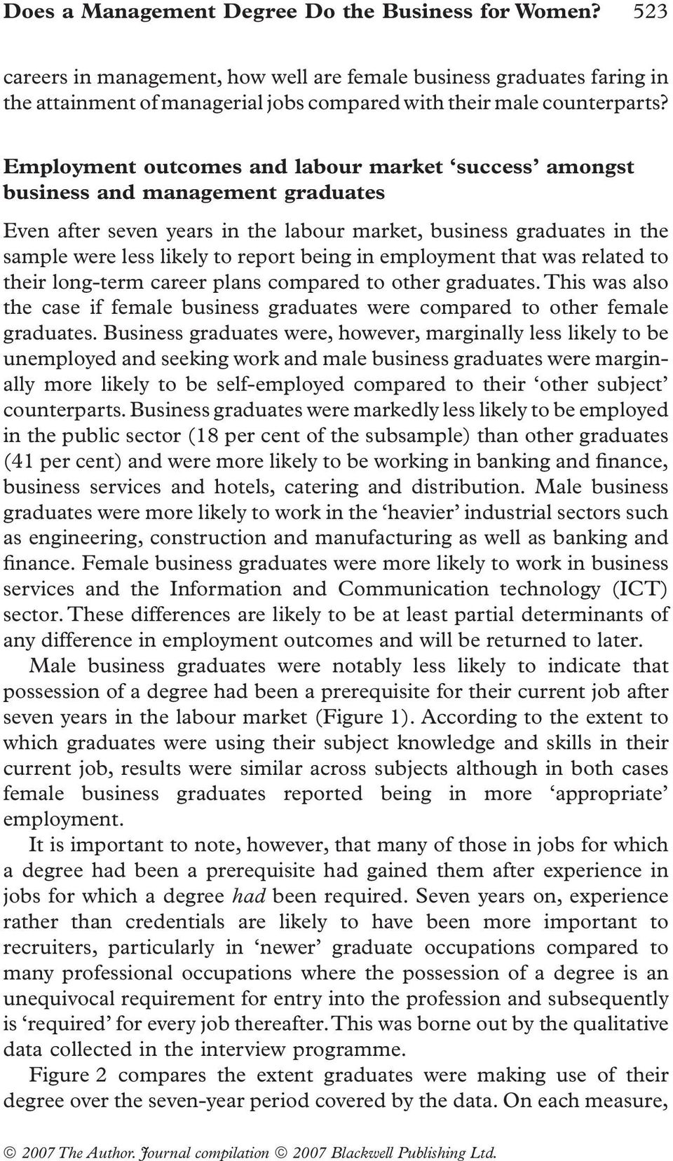 in employment that was related to their long-term career plans compared to other graduates. This was also the case if female business graduates were compared to other female graduates.