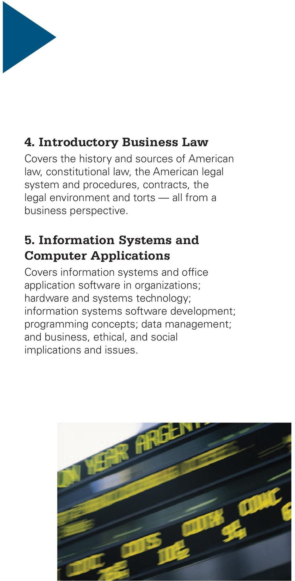 Information Systems and Computer Applications Covers information systems and office application software in organizations;