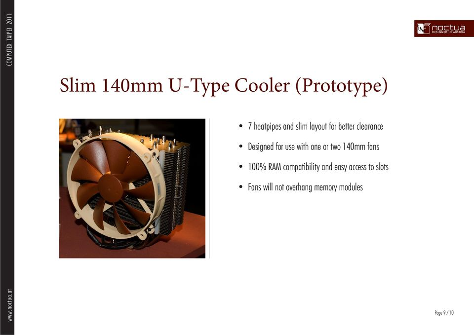 one or two 140mm fans 100% RAM compatibility and easy