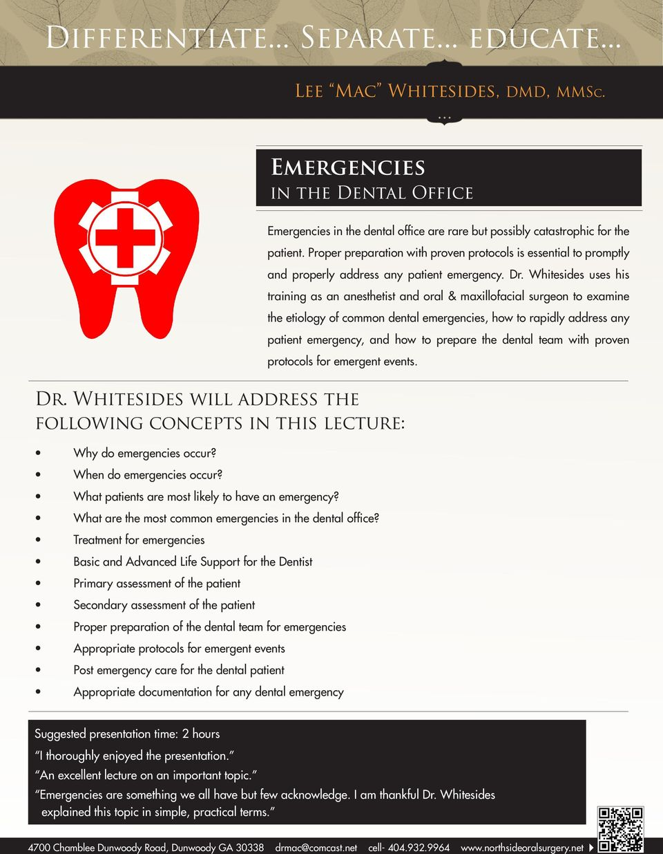 Whitesides uses his training as an anesthetist and oral & maxillofacial surgeon to examine the etiology of common dental emergencies, how to rapidly address any patient emergency, and how to prepare