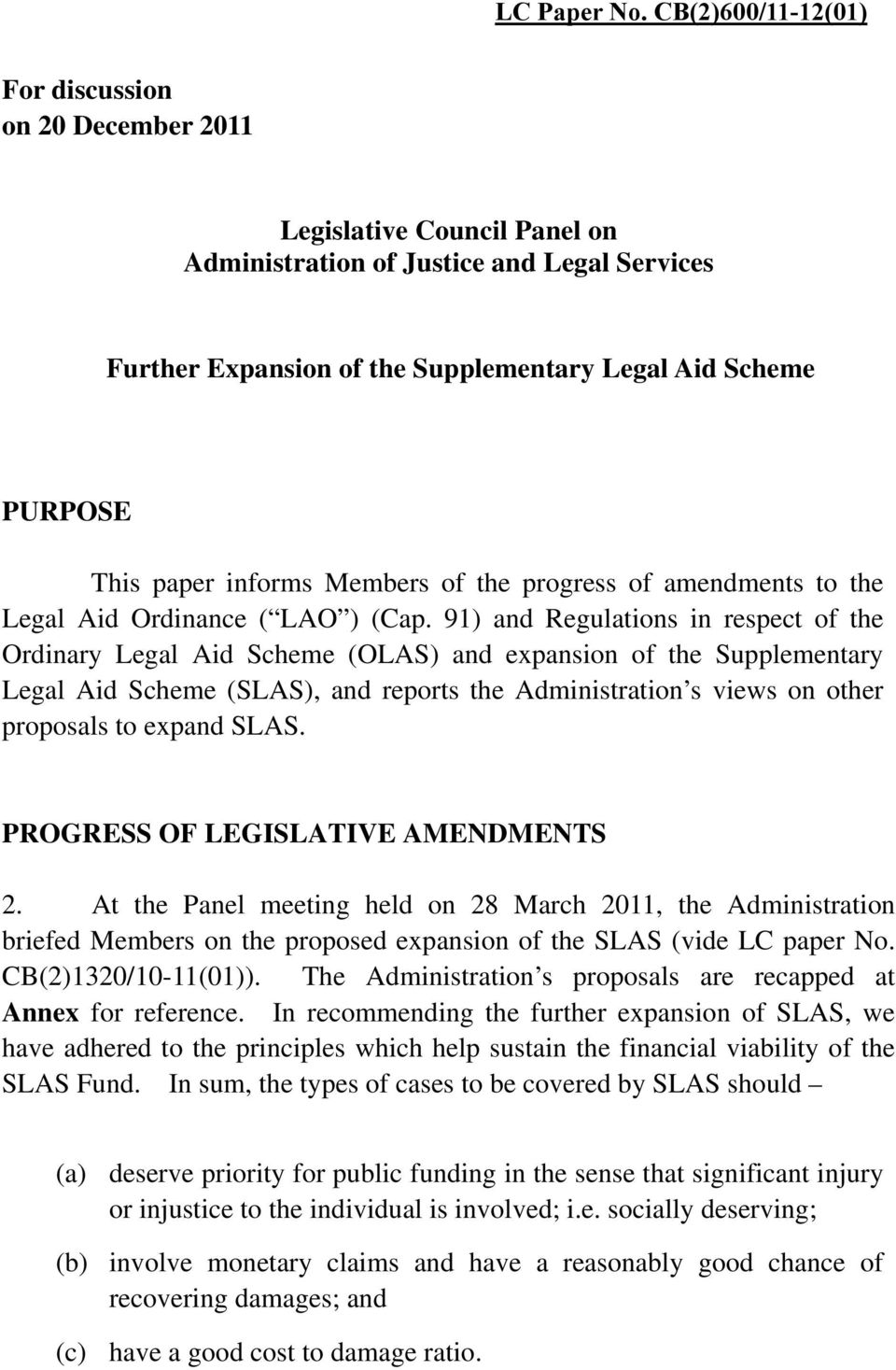 paper informs Members of the progress of amendments to the Legal Aid Ordinance ( LAO ) (Cap.
