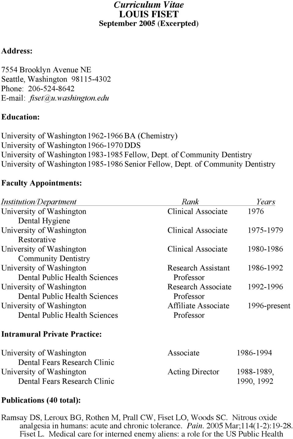 of Community Dentistry University of Washington 1985-1986 Senior Fellow, Dept.