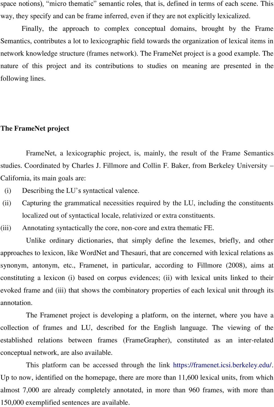 (frames network). The FrameNet project is a good example. The nature of this project and its contributions to studies on meaning are presented in the following lines.