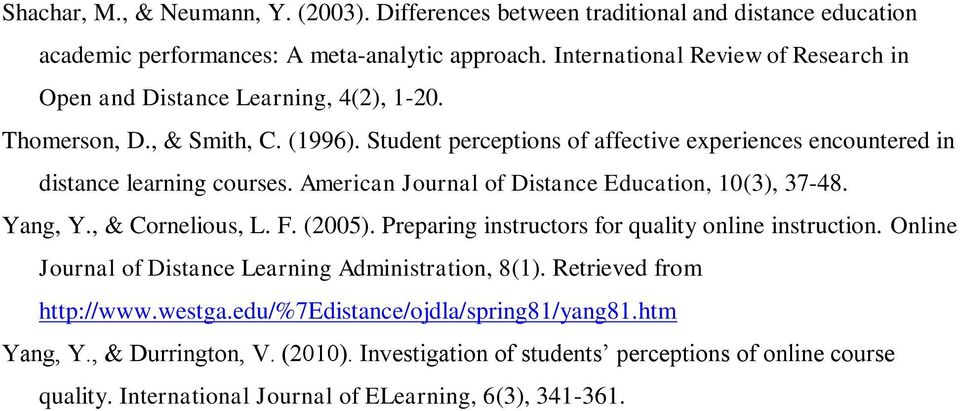 Student perceptions of affective experiences encountered in distance learning courses. American Journal of Distance Education, 10(3), 37-48. Yang, Y., & Cornelious, L. F. (2005).