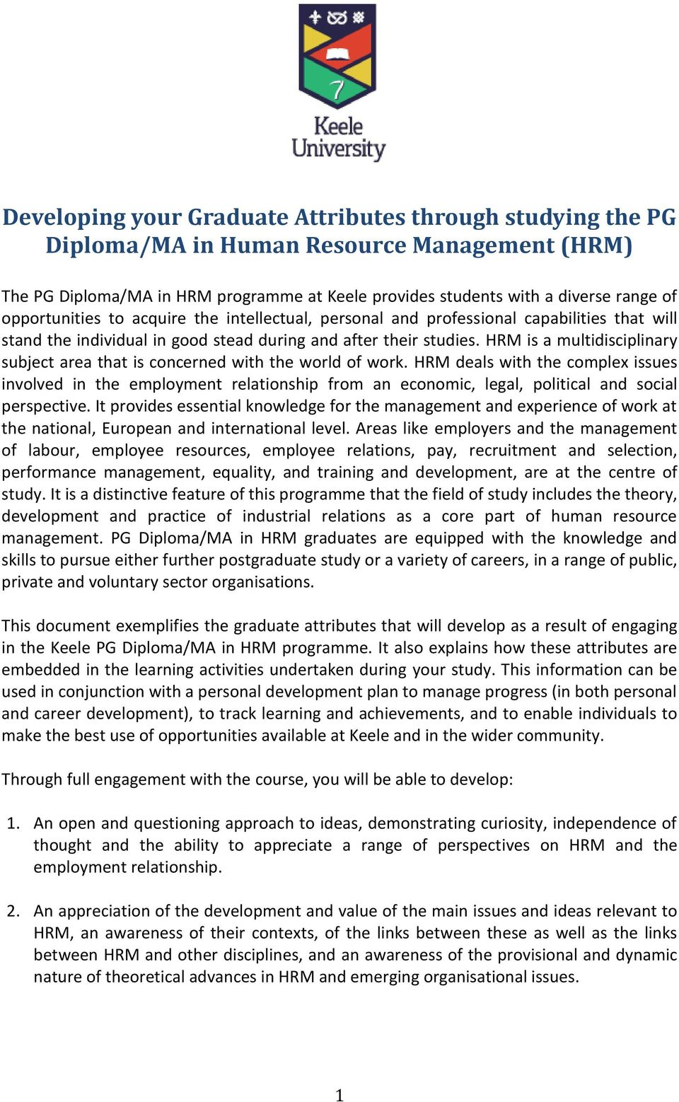 HRM is a multidisciplinary subject area that is concerned with the world of work.