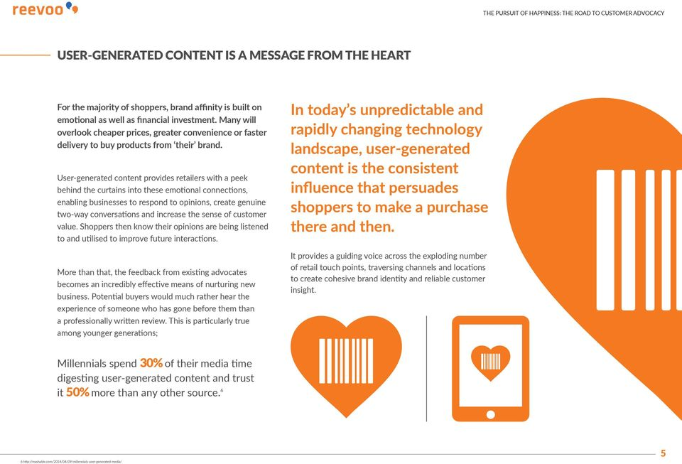 User-generated content provides retailers with a peek behind the curtains into these emotional connections, enabling businesses to respond to opinions, create genuine two-way conversations and