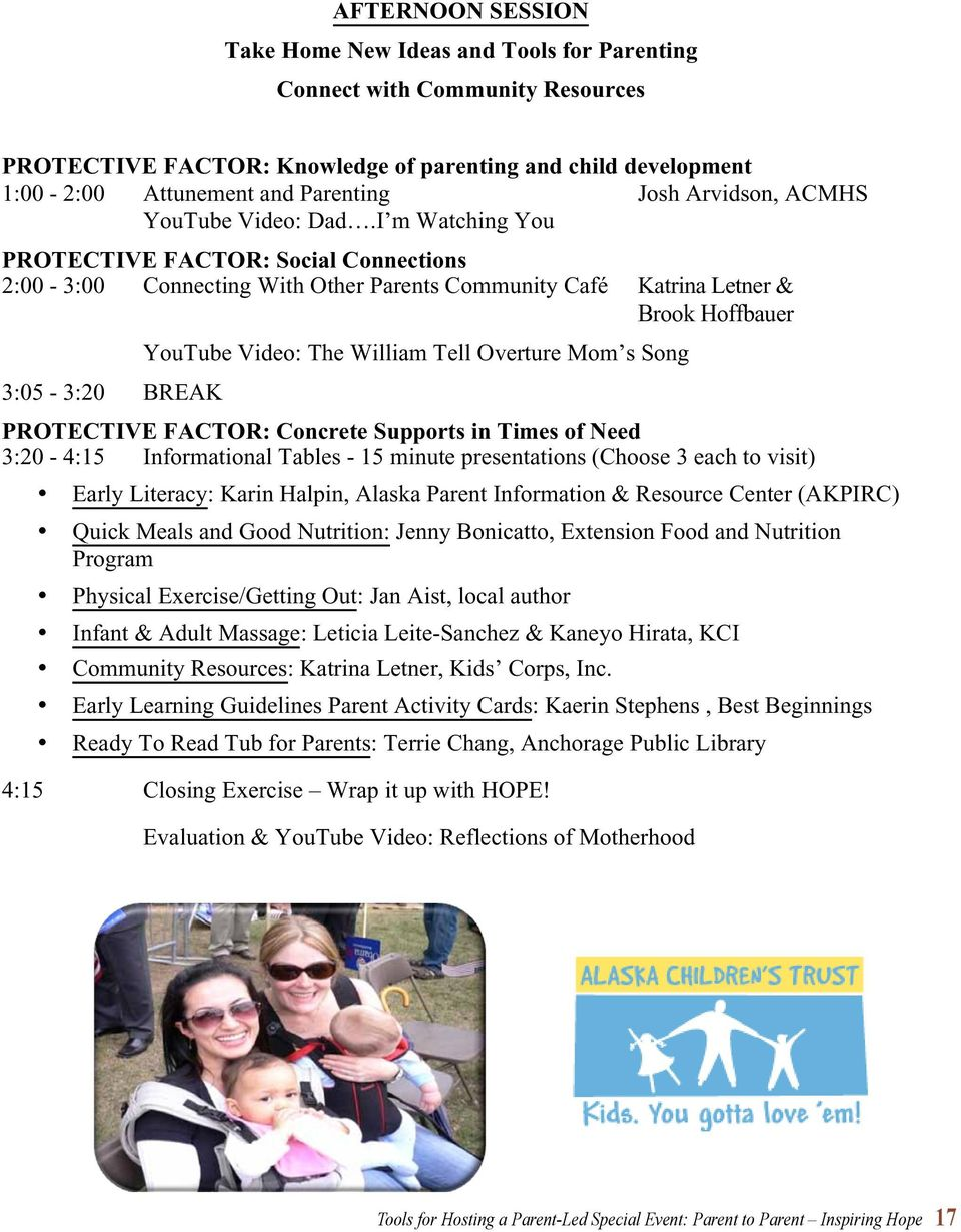I m Watching You PROTECTIVE FACTOR: Social Connections 2:00-3:00 Connecting With Other Parents Community Café Katrina Letner & Brook Hoffbauer 3:05-3:20 BREAK YouTube Video: The William Tell Overture