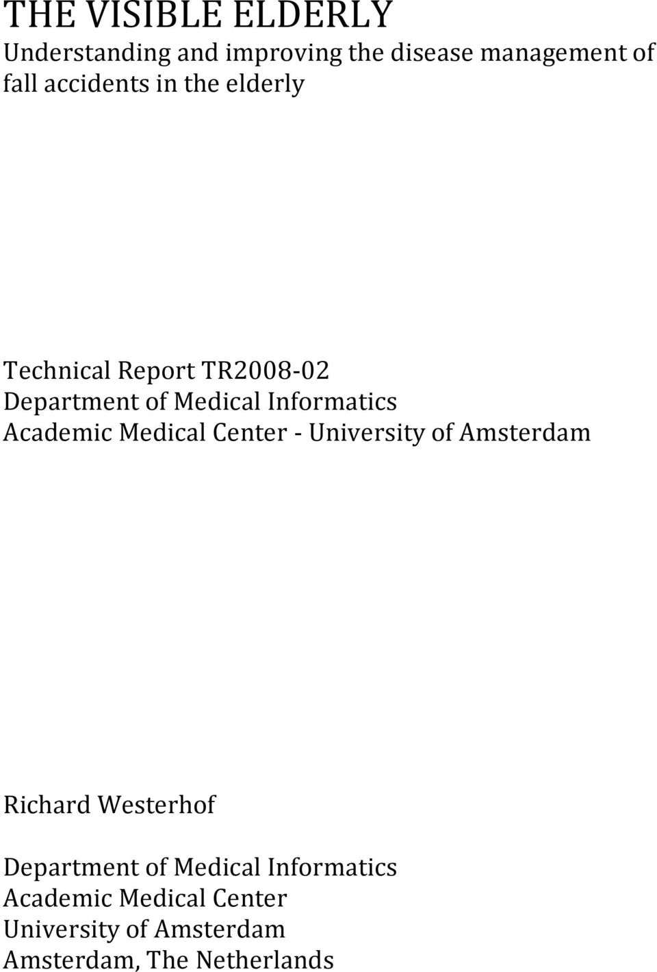 Academic Medical Center - University of Amsterdam Richard Westerhof Department of