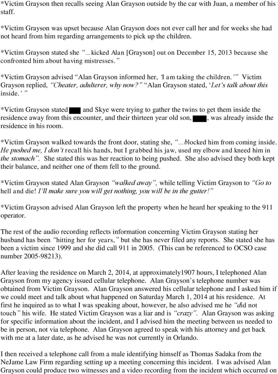 *Victim Grayson stated she kicked Alan [Grayson] out on December 15, 2013 because she confronted him about having mistresses.