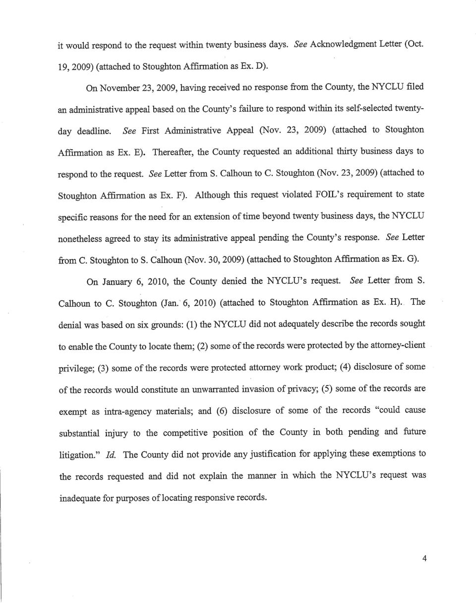 See First Administrative Appeal (Nov. 23, 2009) (attached to Stoughton Affirmation as Ex. E). Thereafter, the County requested an additional thirty business days to respond to the request.
