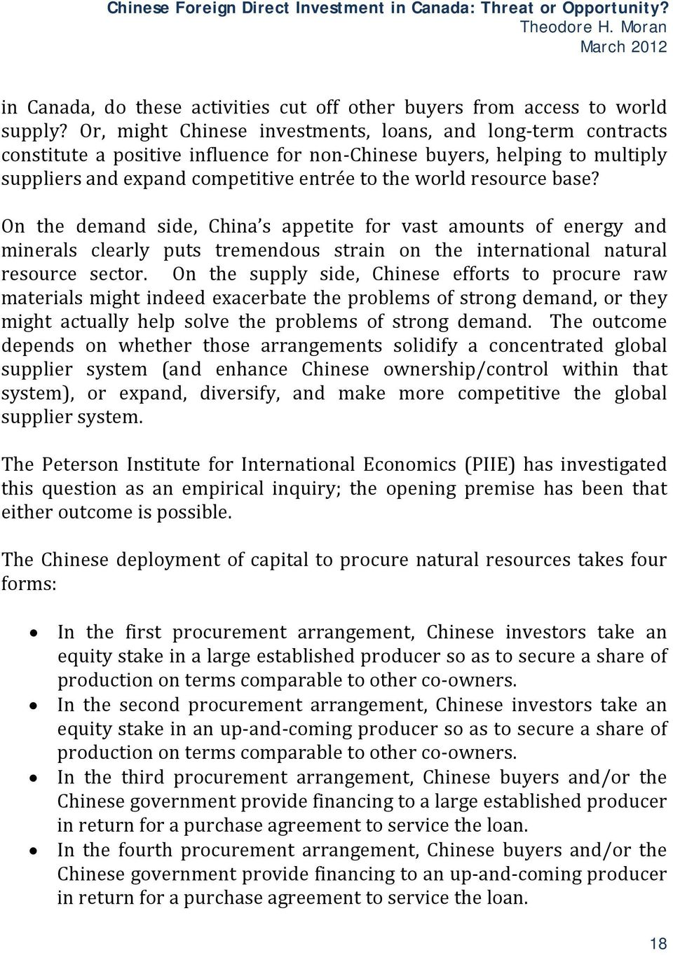 base? On the demand side, China s appetite for vast amounts of energy and minerals clearly puts tremendous strain on the international natural resource sector.