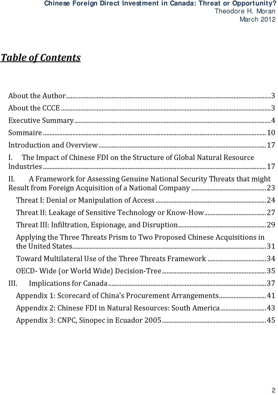 A Framework for Assessing Genuine National Security Threats that might Result from Foreign Acquisition of a National Company... 23 Threat I: Denial or Manipulation of Access.