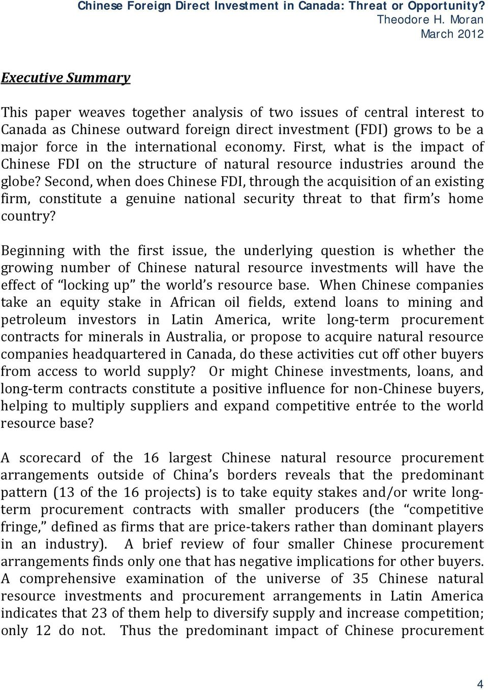 Second, when does Chinese FDI, through the acquisition of an existing firm, constitute a genuine national security threat to that firm s home country?