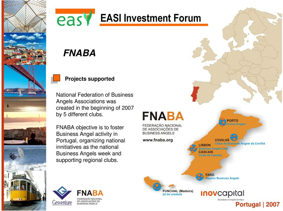 FNABA objective is to foster Business Angel activity in Portugal,