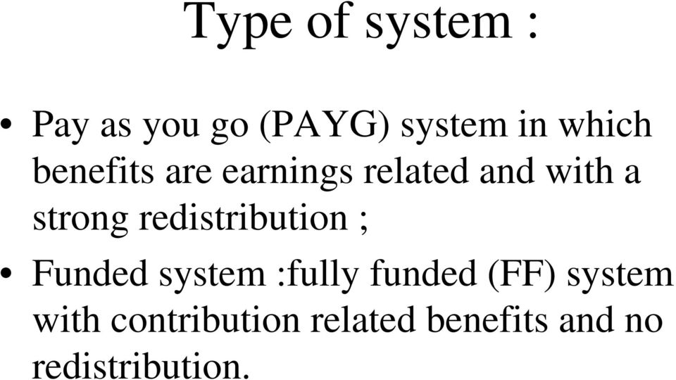 redistribution ; Funded system :fully funded (FF)