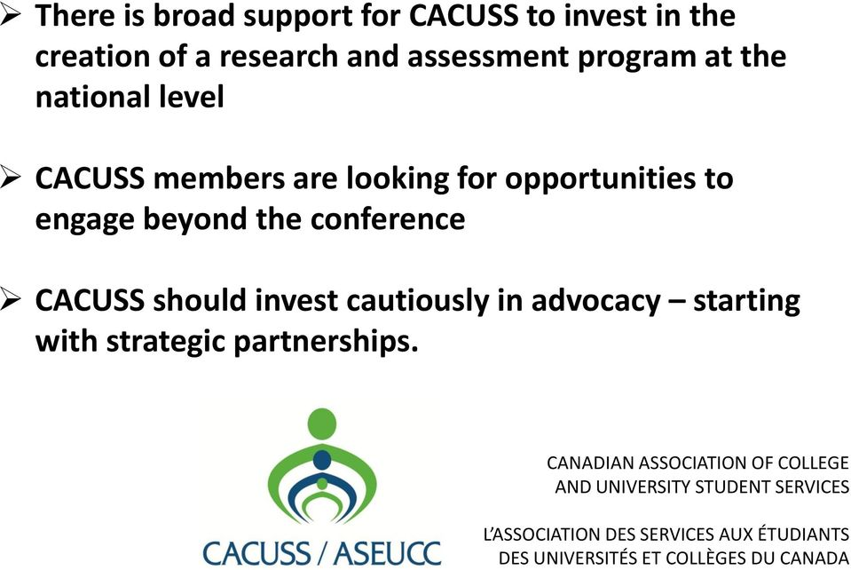are looking for opportunities to engage beyond the conference CACUSS