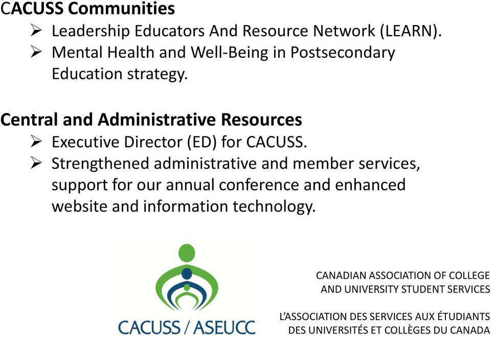 Central and Administrative Resources Executive Director (ED) for CACUSS.