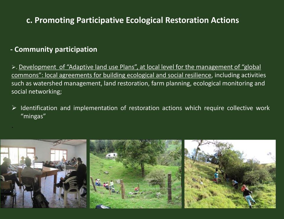 building ecological and social resilience, including activities such as watershed management, land restoration, farm