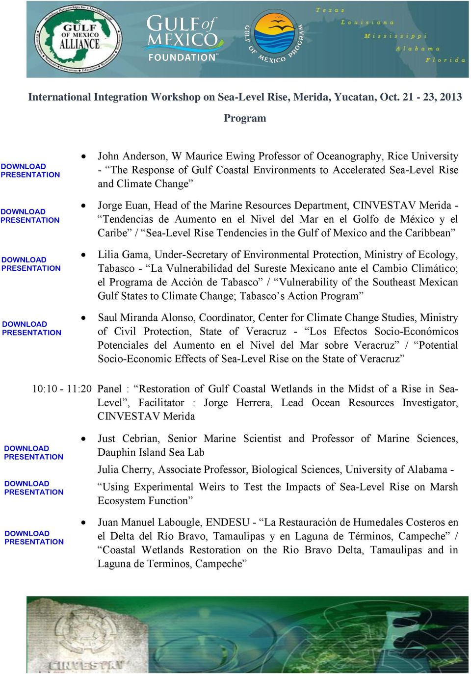 Under-Secretary of Environmental Protection, Ministry of Ecology, Tabasco - La Vulnerabilidad del Sureste Mexicano ante el Cambio Climático; el a de Acción de Tabasco / Vulnerability of the Southeast
