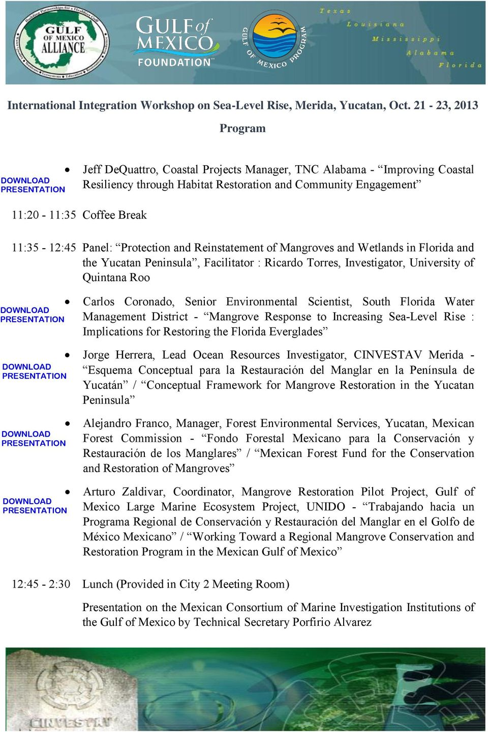 South Florida Water Management District - Mangrove Response to Increasing Sea-Level Rise : Implications for Restoring the Florida Everglades Jorge Herrera, Lead Ocean Resources Investigator,