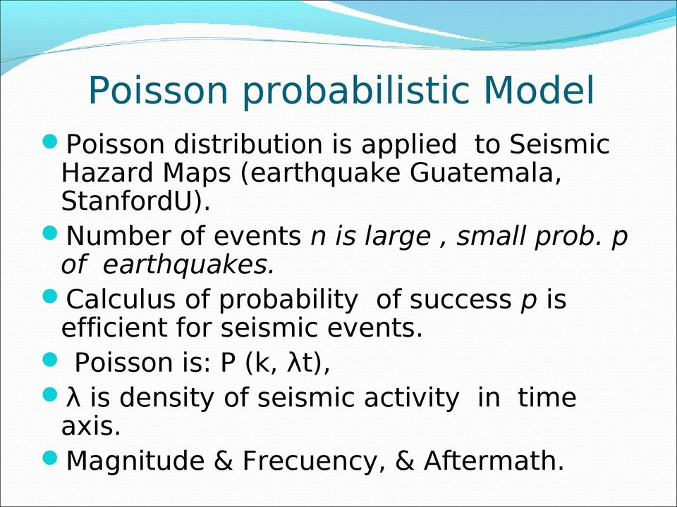 p of earthquakes. Calculus of probability of success p is efficient for seismic events.