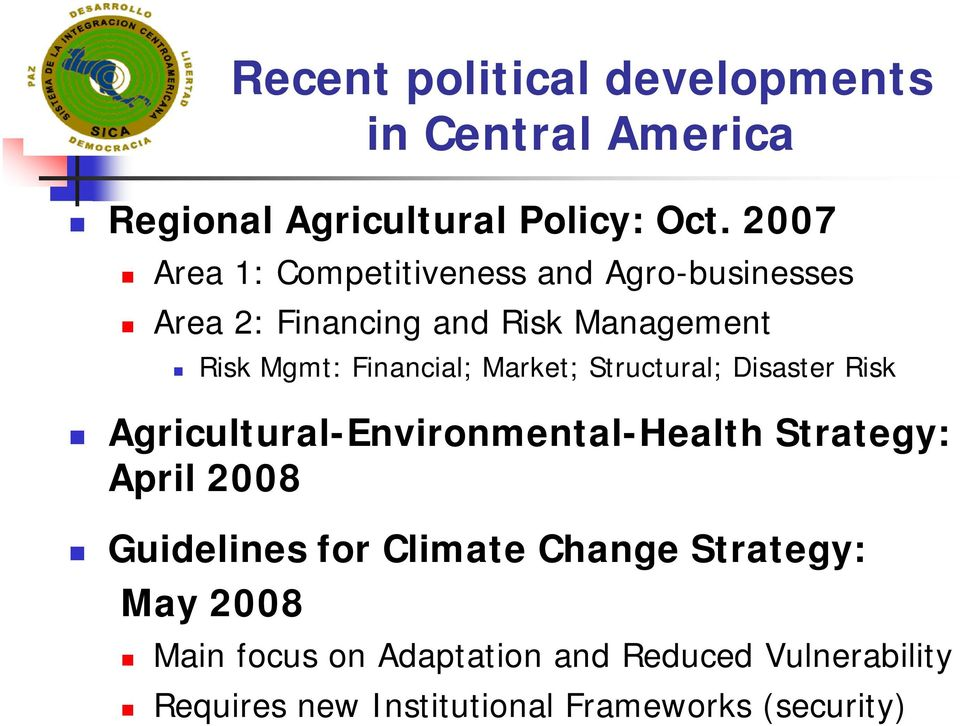 Financial; Market; Structural; Disaster Risk Agricultural-Environmental-Health Strategy: April 2008