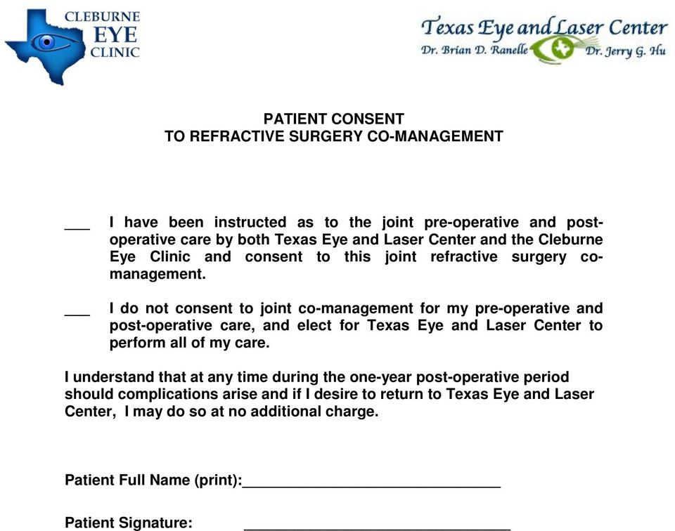 I do not consent to joint co-management for my pre-operative and post-operative care, and elect for Texas Eye and Laser Center to perform all of my care.