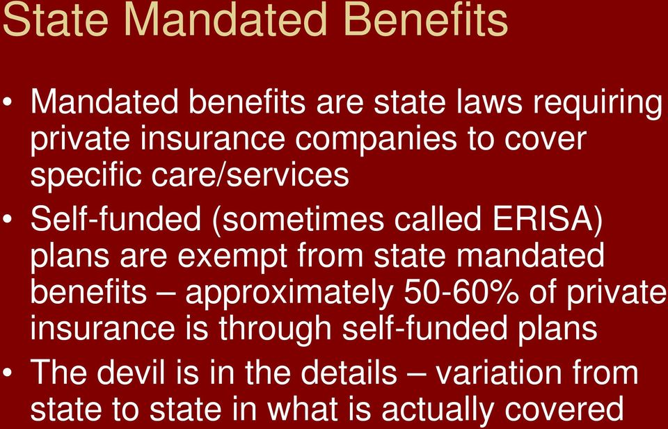 exempt from state mandated benefits approximately 50-60% of private insurance is through