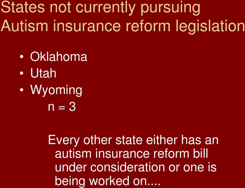 Every other state either has an autism insurance