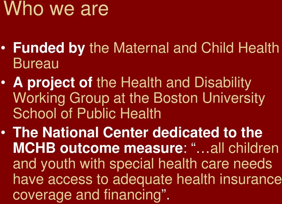 National Center dedicated to the MCHB outcome measure: all children and youth with