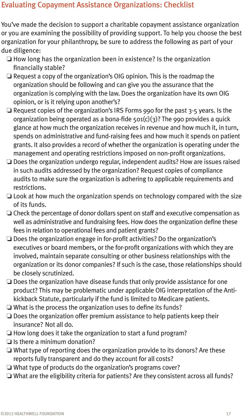 Is the organization financially stable? o Request a copy of the organization s OIG opinion.