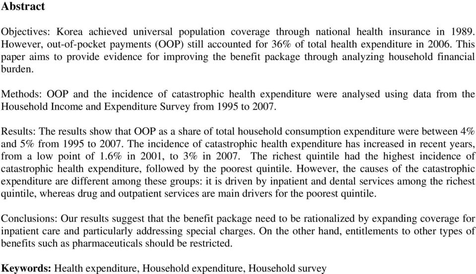 This paper aims to provide evidence for improving the benefit package through analyzing household financial burden.