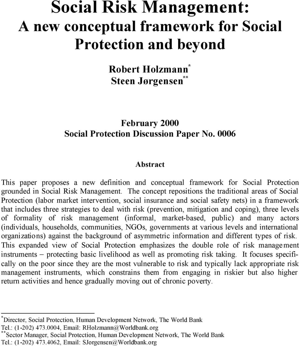 The concept repositions the traditional areas of Social Protection (labor market intervention, social insurance and social safety nets) in a framework that includes three strategies to deal with risk