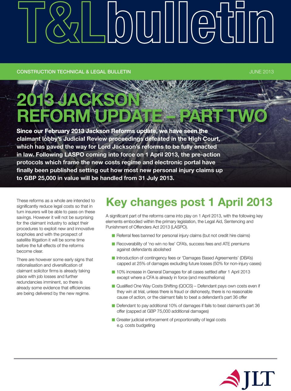 Following LASPO coming into force on 1 April 2013, the pre-action protocols which frame the new costs regime and electronic portal have finally been published setting out how most new personal injury