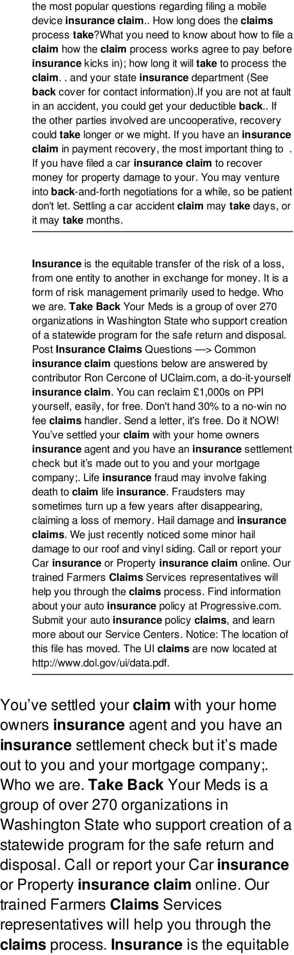 . and your state insurance department (See back cover for contact information).if you are not at fault in an accident, you could get your deductible back.