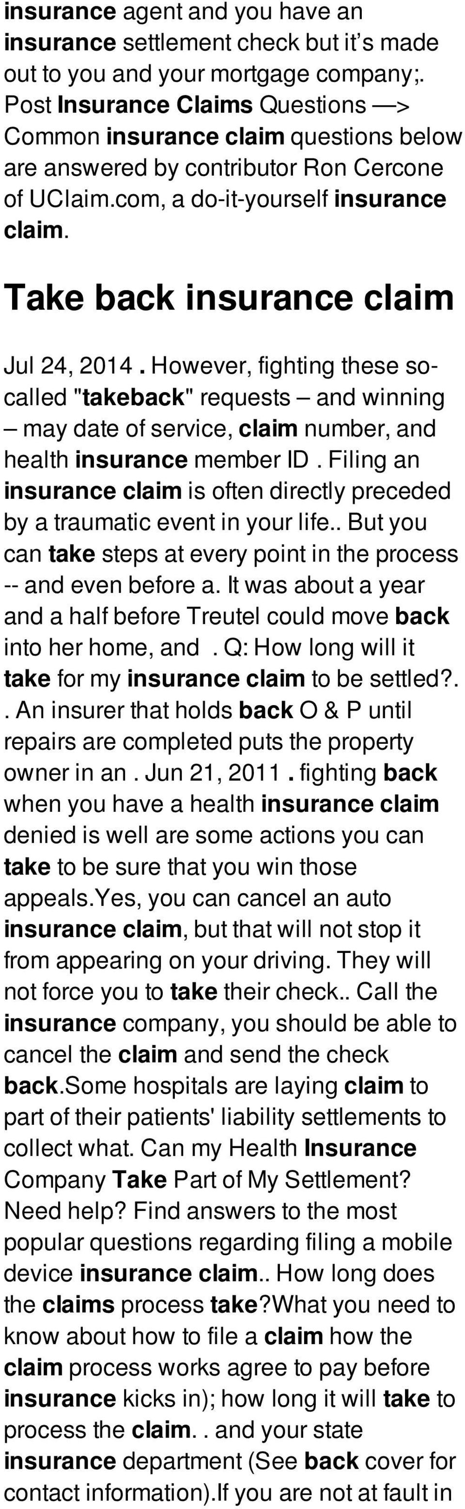 Filing an insurance claim is often directly preceded by a traumatic event in your life.. But you can take steps at every point in the process -- and even before a.