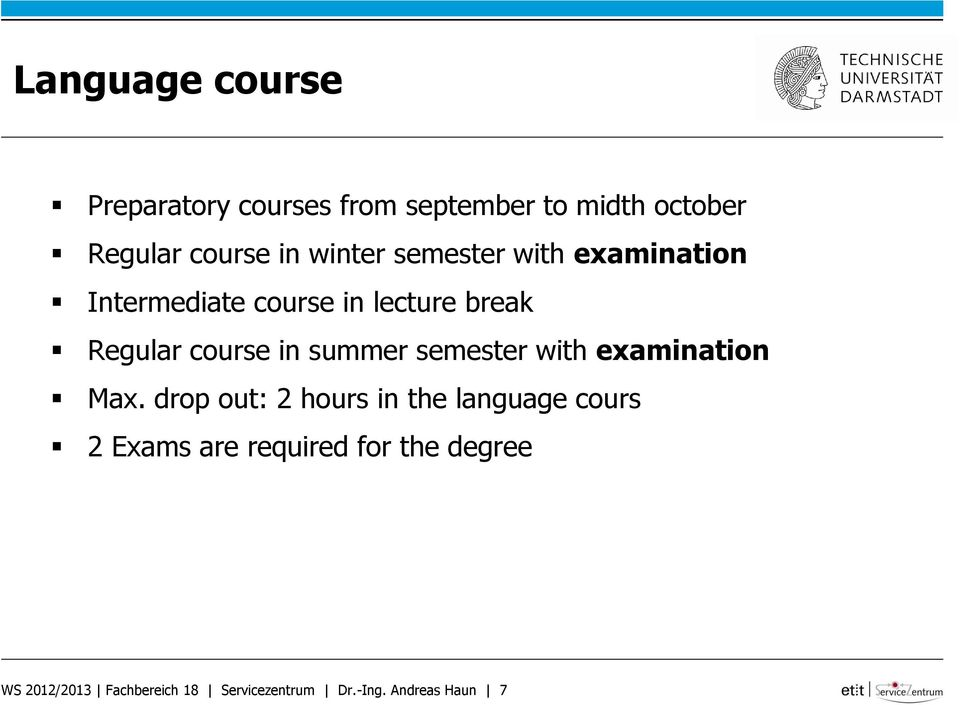 summer semester with examination Max.