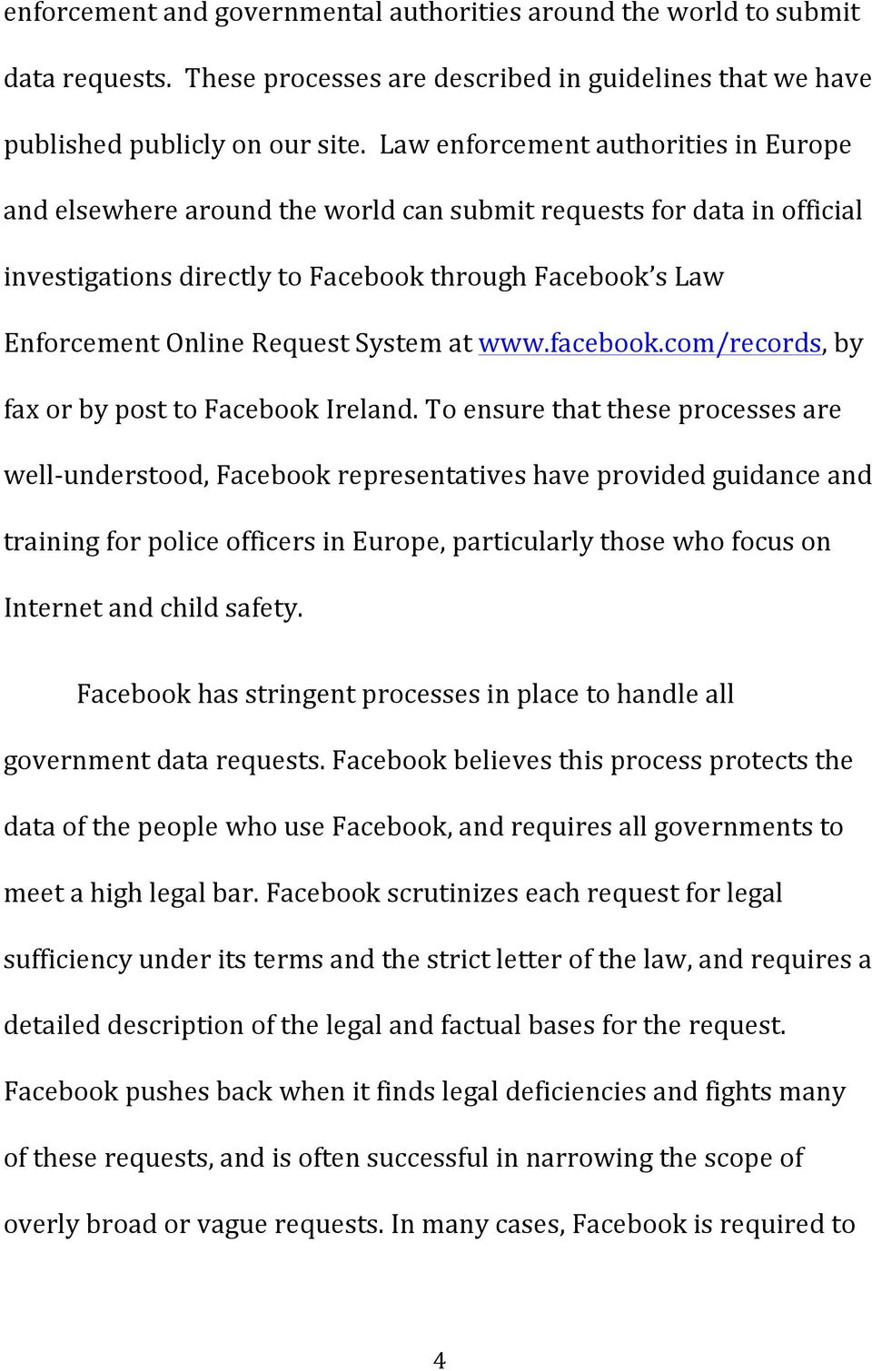 System at www.facebook.com/records, by fax or by post to Facebook Ireland.