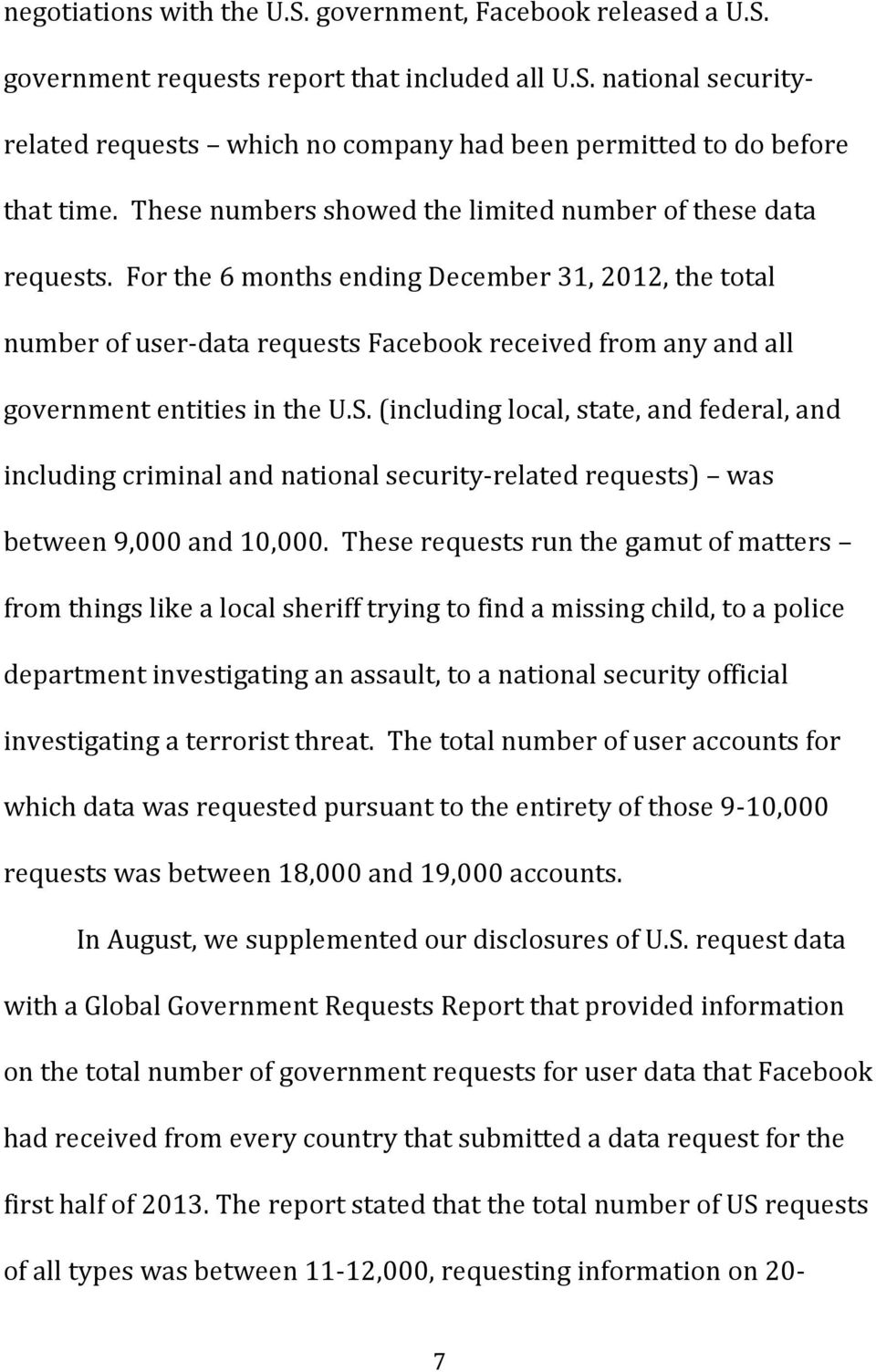 For the 6 months ending December 31, 2012, the total number of user- data requests Facebook received from any and all government entities in the U.S.