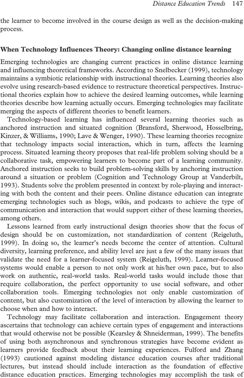 According to Snelbecker (1999), technology maintains a symbiotic relationship with instructional theories.