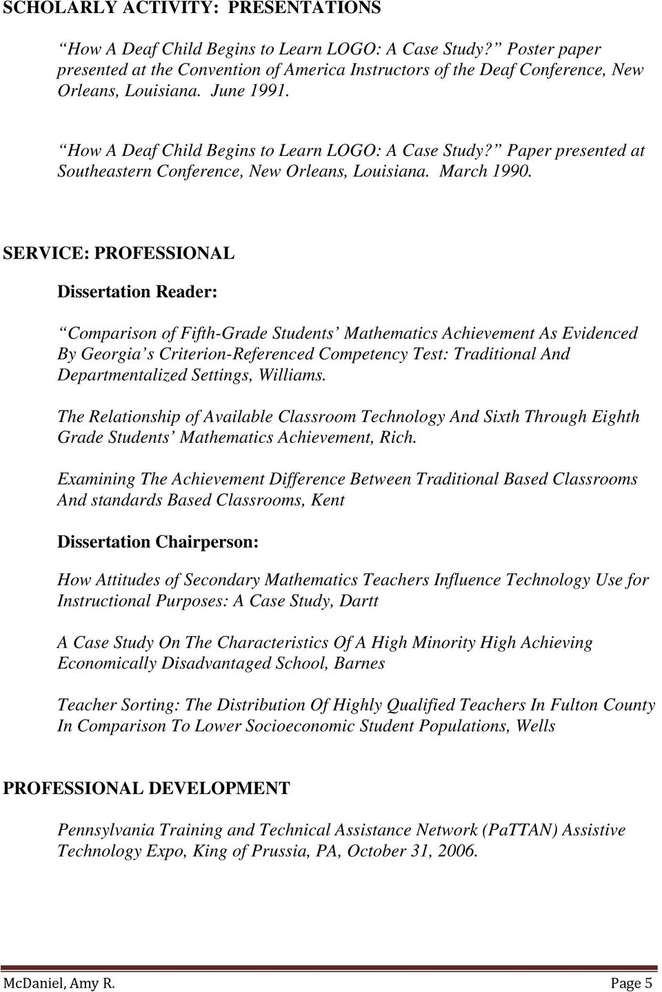 SERVICE: PROFESSIONAL Dissertation Reader: Comparison of Fifth-Grade Students Mathematics Achievement As Evidenced By Georgia s Criterion-Referenced Competency Test: Traditional And Departmentalized