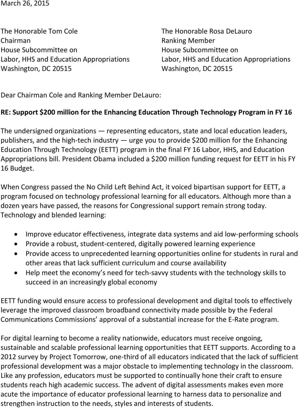 undersigned organizations representing educators, state and local education leaders, publishers, and the high tech industry urge you to provide $200 million for the Enhancing Education Through