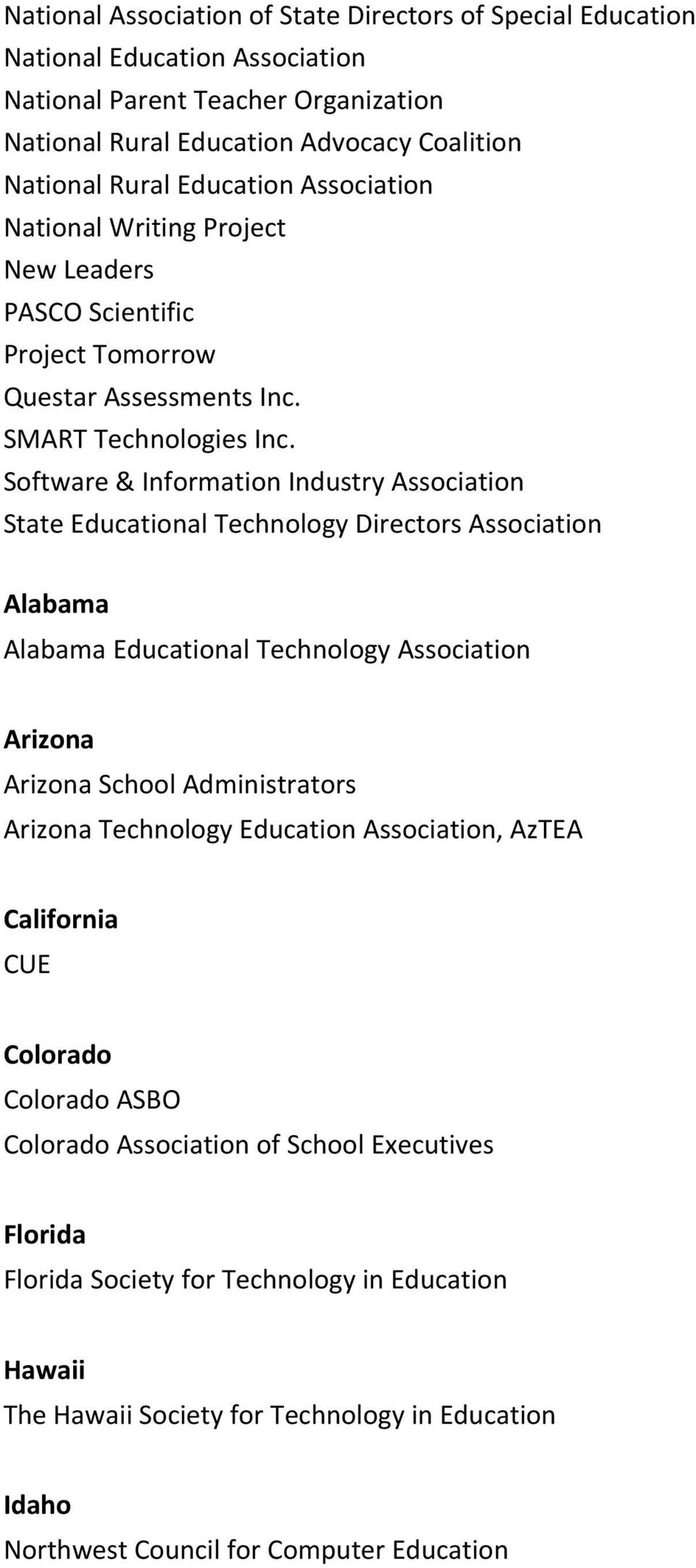 Software & Information Industry Association State Educational Technology Directors Association Alabama Alabama Educational Technology Association Arizona Arizona School Administrators