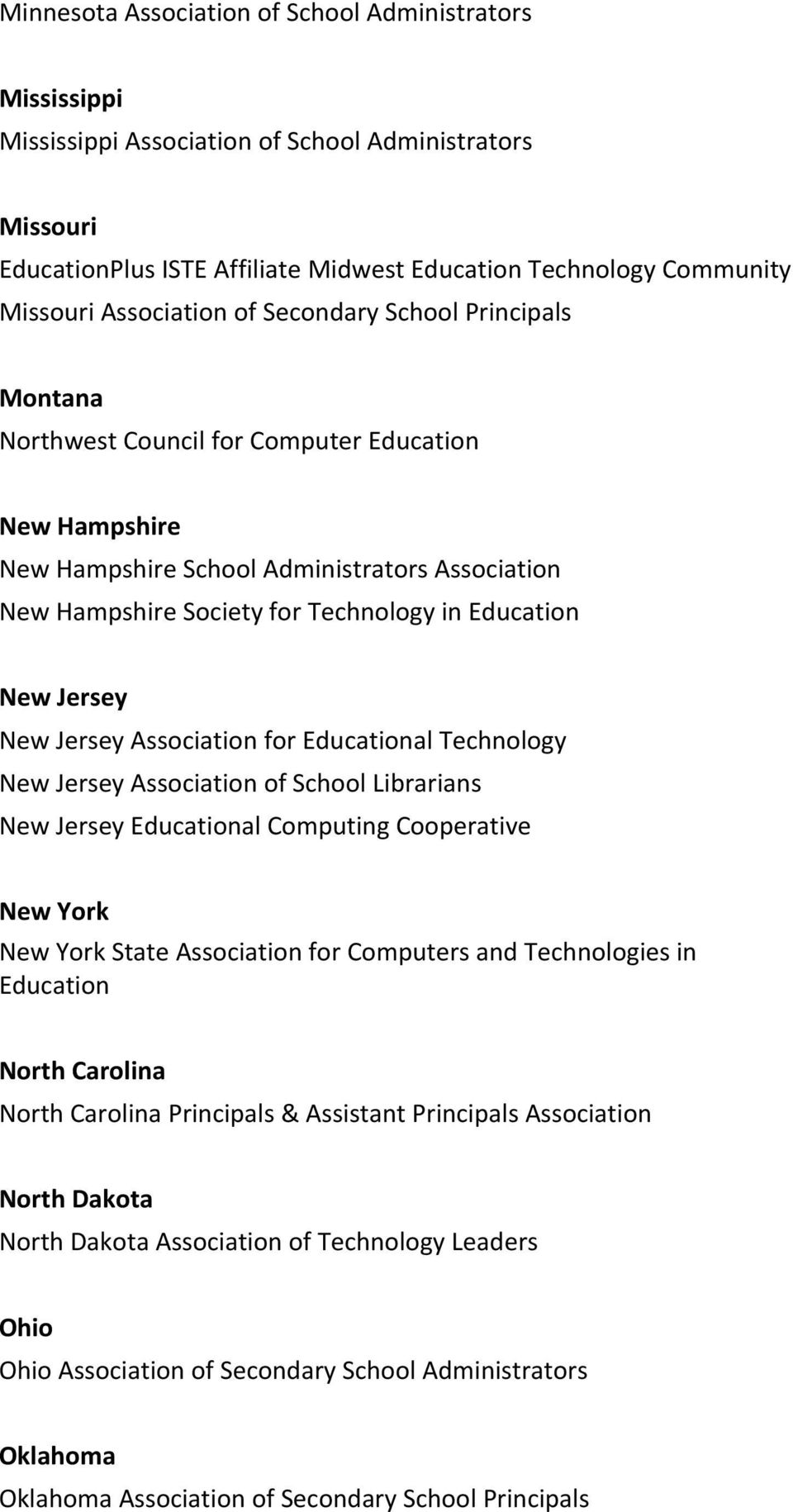 for Educational Technology New Jersey Association of School Librarians New Jersey Educational Computing Cooperative New York New York State Association for Computers and Technologies in Education