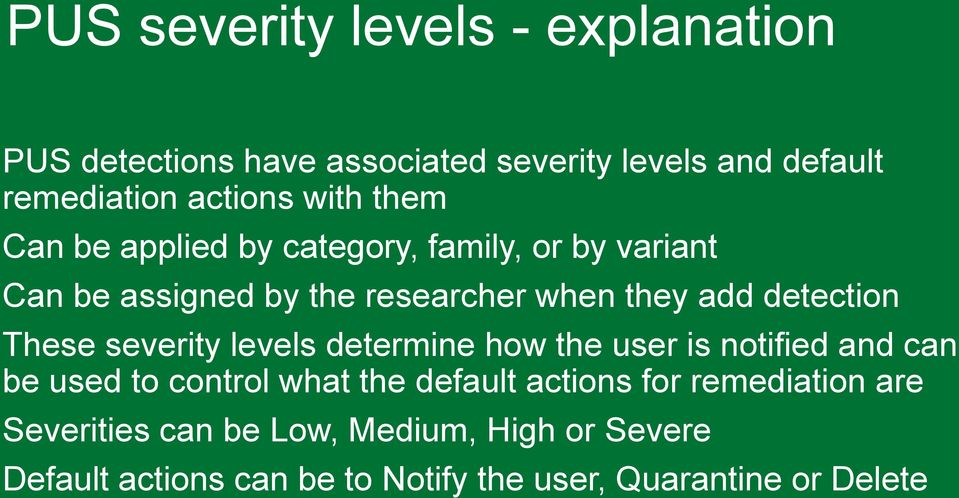 These severity levels determine how the user is notified and can be used to control what the default actions for