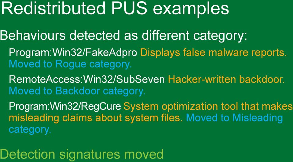 RemoteAccess:Win32/SubSeven Hacker-written backdoor. Moved to Backdoor category.
