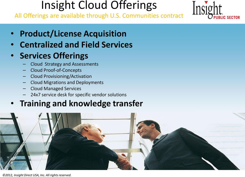 Strategy and Assessments Cloud Proof-of-Concepts Cloud Provisioning/Activation Cloud Migrations and