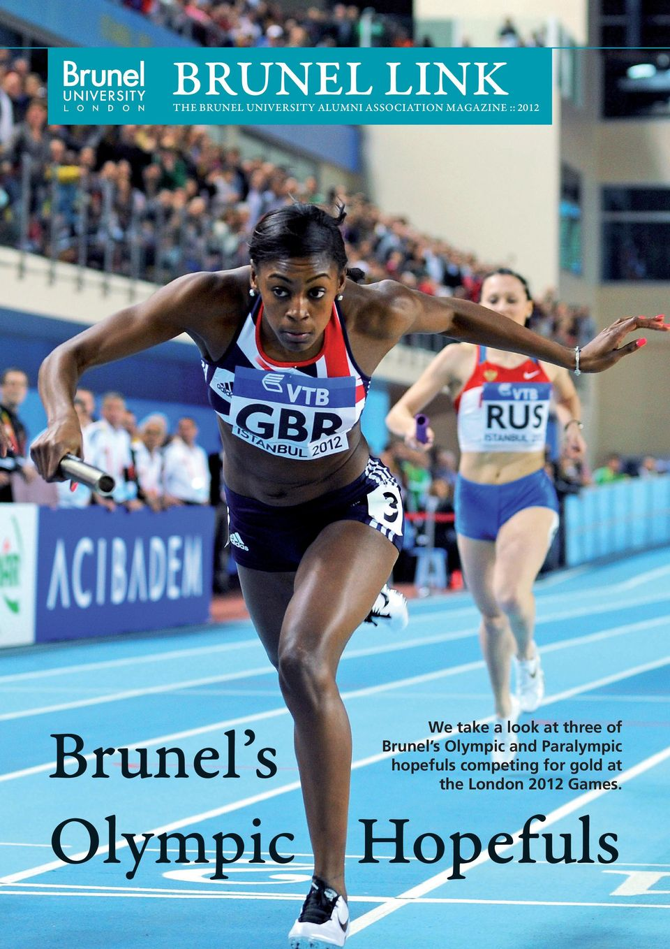Hopefuls We take a look at three of Brunel s Olympic and